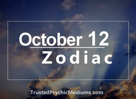 october 12 zodiac complete birthday horoscope and