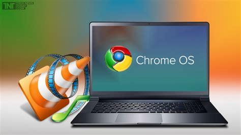 chrome video player download vlc for chrome os chrome geek