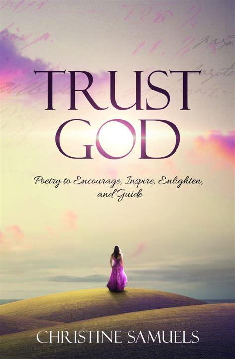 trust god poetry  encourage inspire enlighten