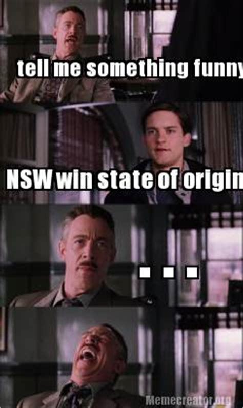 Origin Meme - meme creator tell me something funny nsw win state of