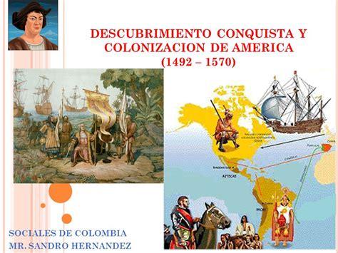 que se oponian a los avances y conquistas de los originarios de descubrimiento conquista y colonizacion de america 1492