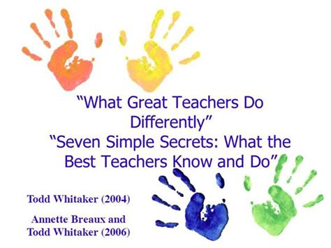Seven Simple Secrets What The Best Teachers And Do Eye On Educ what great teachers do differently authorstream