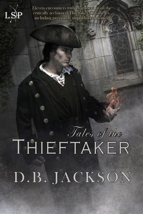 tales of the thieftaker thieftaker chronicles books d b jackson author of historical