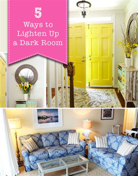 how to brighten a dark room brighten up a dark room 5 easy ways to lighten up a dark