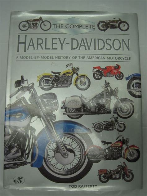 Harley Davidson History Book by The Complete Harley Davidson History Book Tod Rafferty