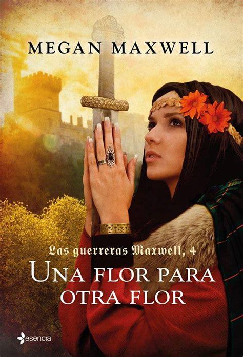 las guerreras maxwell iv una flor para otra flor megan