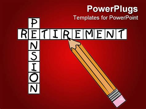 Pencil Filling In Crossword With The Words Pension And Retirement Powerpoint Template Microsoft Powerpoint Templates Retirement