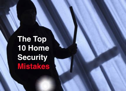 the top 10 home security mistakes to avoid zions