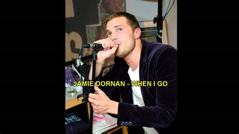jamie dornan when i go jamie dornan when i go youtube