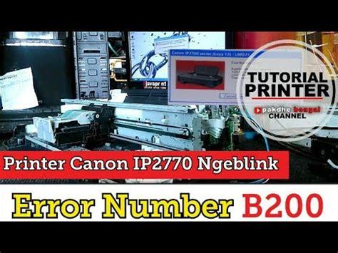 resetter printer canon ip2770 error b200 error b200 doovi canon ip 2770 eror b200 doovi