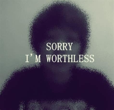 Im worthless quotes tumblr im worthless quotes quotesgram