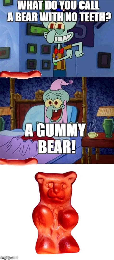 Gummy Bear Meme - well this is unbearable imgflip
