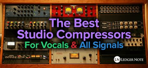 best vst compressor the best vocal compressors for studio quality audio