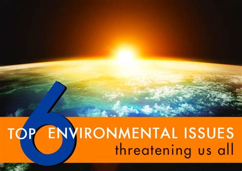design for environment global issues the 6 most pressing environment issues and what you can