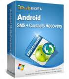 android sms recovery android sms contacts recovery restore messages contacts for android ipubsoft