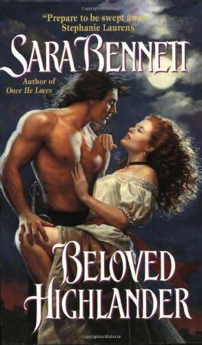 in bed with a highlander beloved highlander by sara bennett histrocial