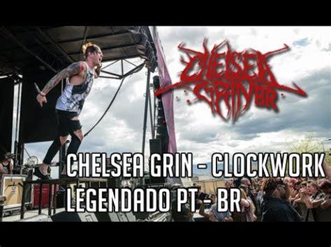 chelsea grin clockwork chelsea grin clockwork legendado pt br youtube