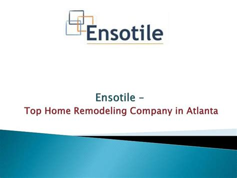 ppt ensotile top home remodeling company in atlanta