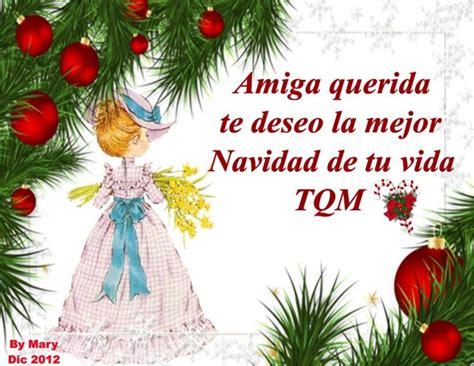 imagenes feliz navidad para una amiga amiga querida te deseo la mejor navidad de tu vida
