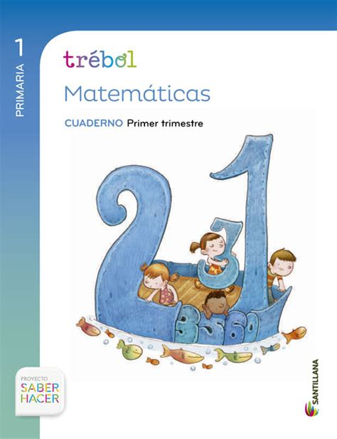 libro proyecto saber hacer trbol comprar libro 1pri 1tri cuaderno matematicas globalizado trebol 1 primaria 1 trimestre saber hacer
