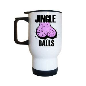 rude gifts for christmas jingle balls travel mug gifts rude presents ebay