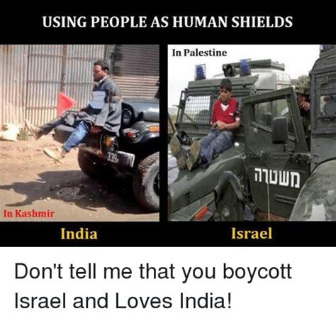 Israel Memes - using people as human shields in palestine in kashmir