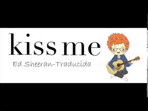 ed sheeran perfect video location kiss me ed sheeran traducido al espa 241 ol youtube