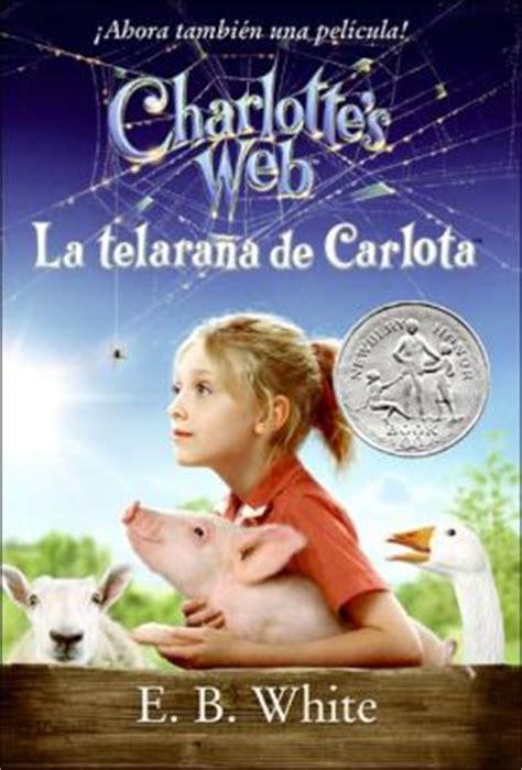 la telarana de carlota la telara 241 a de carlota charlotte s web by e b white 9780061125225 paperback barnes noble