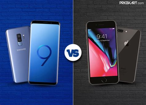 samsung galaxy s9 vs apple iphone 8 plus who s at the front foot