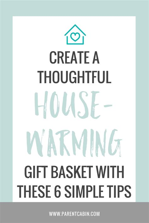 how to create a thoughtful housewarming gift 6 thoughtful diy housewarming gift basket ideas parent