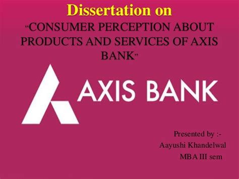 services of axis bank consumer perception about products and services of axis bank