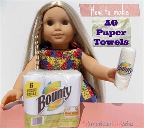American Doll Paper Crafts - american paper towels diy american doll crafts