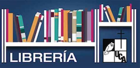 libreria en linea ya se puede comprar en librer 237 a en l 237 nea de la uca