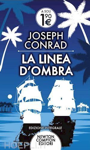 libreria linea d ombra la linea d ombra conrad joseph newton compton libro