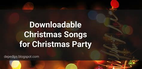 download mp3 xmas songs downloadable christmas songs for christmas party deped lp s