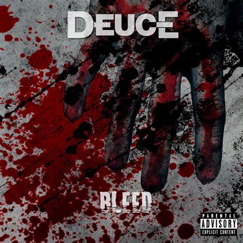 deuce the one deuce bleed lyrics genius lyrics