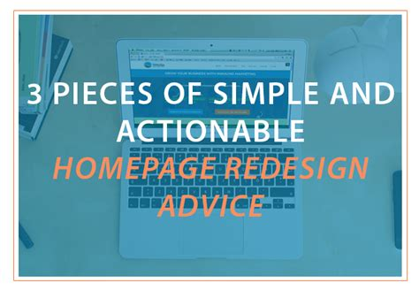8 Pieces Of Expert Advice About by 3 Pieces Of Simple And Actionable Homepage Redesign Advice