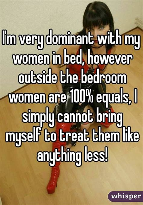 how to be a dominant woman in bed i want dominant women in my life whisper