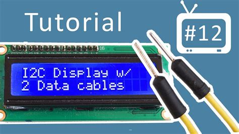 tutorial arduino i2c arduino tutorial 12 i2c display lcd youtube