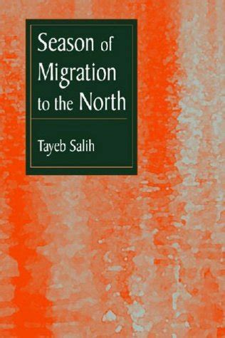 season of migration to season of migration to the north a novel by tayeb salih reviews discussion bookclubs lists
