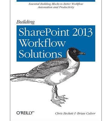 building sharepoint 2013 workflow solutions pdf building sharepoint 2013 workflow solutions chris