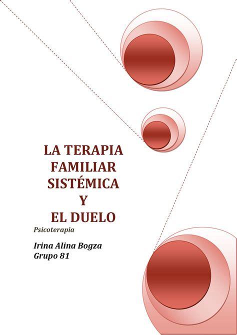la perspectiva sistmica en terapia familiar conceptos la terapia familiar sist 233 mica y el duelo by sandy haro issuu