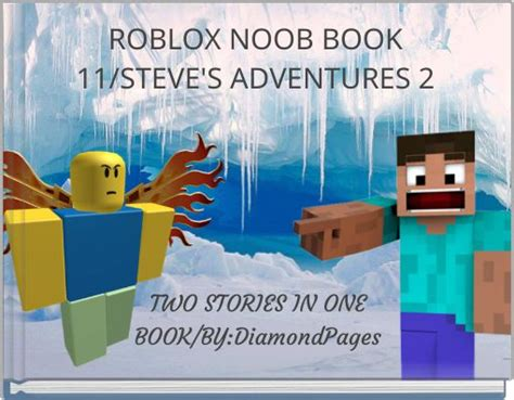 steve s story the of a orphan books quot roblox noob book 11 steve s adventures 2 quot free books