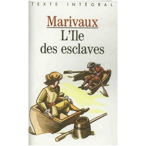 lile des esclaves l ile des esclaves marivaux les meilleurs ebooks en fran 231 ais 224 t 233 l 233 charger gratuitement