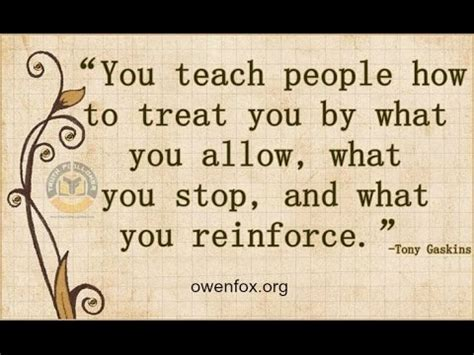 you have to teach people how to treat you business insider you teach people how to treat you by what you allow stop