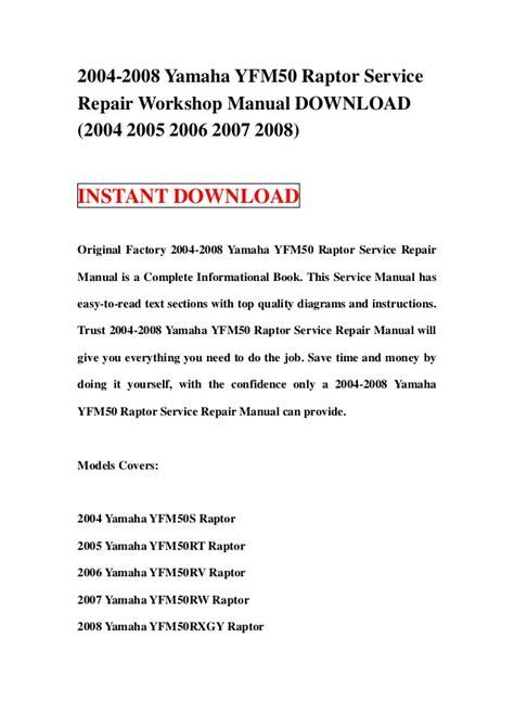 2004 2008 Yamaha Yfm50 Raptor Service Repair Workshop