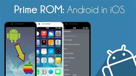 ios rom for android androidmod trasformare android in ios con la prime rom
