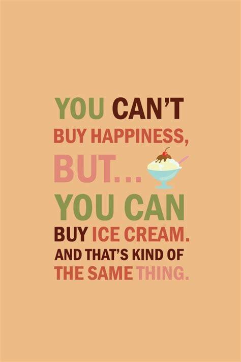 true ice cream quote about life blahblah pinterest happiness true