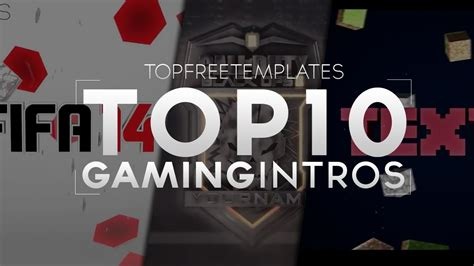 Best Top 10 Free Gaming Intros Sony Vegas After Effects Cinema 4d Youtube Top Free Templates