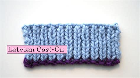 knitting help knitting help latvian cast on
